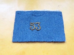 INSIGNE TISSU PATCH :  53 REGIMENT INFANTERIE , DIMENSION 11 CM X 7 CM ,  DANS L'ETAT VOIR PHOTO . POUR TOUT RENSEIGNEME - Blazoenen (textiel)