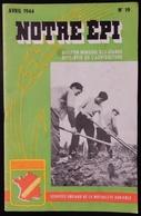 REVUE NOTRE ÉPI BULLETIN MENSUEL DES JEUNES APPRENTIS DE L'AGRICULTURE AVRIL 1944 WW2 MRP LA DORDOGNE LA TRUFFE - 1900 - 1949