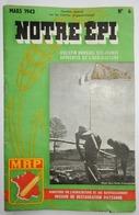 NOTRE ÉPI BULLETIN MENSUEL DES JEUNES APPRENTIS DE L'AGRICULTURE MARS 1943 WW2 MRP SEYSSES BARTHELASSE ANTIBES TARN - Livres, BD, Revues