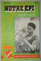 NOTRE ÉPI BULLETIN MENSUEL DES JEUNES APPRENTIS DE L'AGRICULTURE MAI 1943 WW2 MRP PROPAGANDE LE JURA FOLKLORE PROVENCE - 1900 - 1949