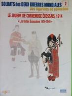 Fascicule Numéro 2 - Soldats Des Deux Guerres Mondiales - Le Joueur De Cornemuse Ecossais - 1914 - Del Prado - Magazines & Papers