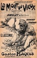 (POUSTHOMIS ) LA MORT DU VIEUX  ; AMELET , DUFRESNOY , Paroles G LASCOMBE , Musique GASTON MAQUIS  , - Partitions Musicales Anciennes
