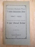 Gemeente Moerbeke Waas 75 Jaar Liberaal Bestuur Libérale 1847 1922 63 Blz - Histoire