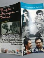 Plaquette : Frères & Cinéastes (Taviani-Dardenne-Larrieu ...), Programme Cinémathèque Toulouse, 11/2006 - 50 Pages - Revistas