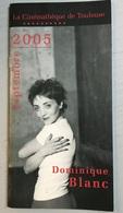 Plaquette : Dominique Blanc, Programme Cinémathèque Toulouse, 09/2005 - 60 Pages - Revistas