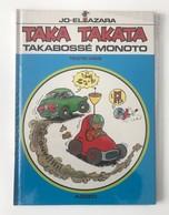 TAKA TAKATA TAKABOSSE MONOTO DE JO.EL AZARA Dédicacé En E.O. - Other