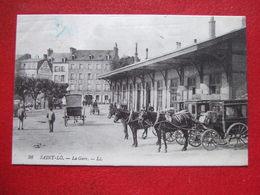 """50 - SAINT LO - """" LA GARE - ATTELAGES """" -  HOTEL DE L' UNIVERS ....VOIR LES SCANS... - Saint Lo"""