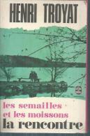 """Livre De Poche N° 3285  """" LES SEMAILLES ET LES MOISSONS - LA RENCONTRE  """" -  HENRI TROYAT - Non Classificati"""