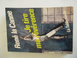 RENE LA CANNE - JE TIRE MA REVERENCE - Livres, BD, Revues