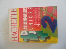 DICTIONNAIRE JUNIORS HACHETTE ENCYCLOPEDIE NOMS PROPRES 8-12 ANS - Dictionaries