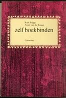 (239) Zelf Boekbinden - Karli Frigge - Annet Van Der Knaap - 63p. - 1977 - Practical