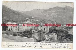 ACQUASANTA - ENTRATA IN PAESE  F/PICCOLO  VIAGGIATA 1907 - Ascoli Piceno
