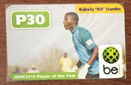 "BOTSWANA FOOTBALL KABELO ""KB"" DAMBE BE P30 RECHARGE GSM PRÉPAYÉE PREPAID PAS TÉLÉCARTE PHONECARD CARD - Botsuana"