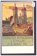 ST GALLEN - IV. SCHWEIZER KATHOLIKENTAG 1913 - B ( PLI D'ANGLE ) - SG St. Gall