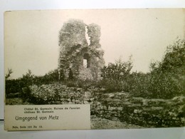 Chátel St. Germain. Ruines De Láncien Cháteau St. Germain. Umgegend Von Metz. Alte AK S/w. Ruinenansicht, Nels - Frankrijk