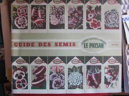 Revue Catalogue - GUIDE DES SEMIS - LE PAYSAN - 1957 - Garden
