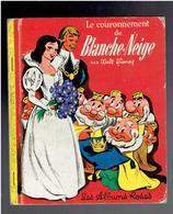 LE COURONNEMENT DE BLANCHE NEIGE EDITION 1972 WALT DISNEY LES ALBUMS ROSES HACHETTE - Bücher, Zeitschriften, Comics