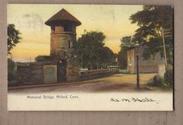 CPA USA - CONNECTICUT - MILFORD - Memorial Bridge - TB PLAN Centre Village + TB Oblitération Verso Timbres 1909 - United States