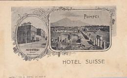 POMPEI-NAPOLI-HOTEL=SUISSE=-CARTOLINA NON VIAGGIATA -ANNO 1900-1904 - Pompei
