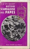 Histoire Scandaleuse Des Papes - R. Et CH. Gagey - 1957 - History