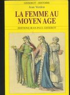 Livre - Histoire - Jean Verdon : La Femme Au Moyen âge - Storia