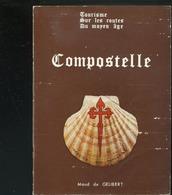 Livre - Histoire Géo - Compostelle (tourisme Sur Les Routes Du Moyen âge) Par Maud De Gelibert - Geschiedenis
