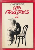 Les Frustrés 2 - Claire Brétecher - BD 1978 - Brétecher