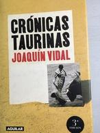 Cronicas Taurinas Par  JOAQUIN VIDAL (en Espagnol-Ed. Aguilar-relié Toile Avec Jaquette- Bon état-370 Pages-2002) - Otros
