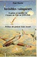 Guerre 39 45 : Invisibles Vainqueurs : Exploits Et Sacrifice De L'Armée De L'air En 1939 - 1940 Par Martin - Books