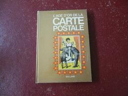 L'AGE D'OR DE LA CARTE POSTALE ADO KYROU ED.BALLAND 180 PAGES - Books