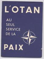 Brochure Pédagogique L'OTAN / NATO Au Service De La Paix 48 Pages Illustrées - Très Bon état- Format 13x18 - Books, Magazines  & Catalogs