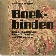 (249) Boekbinden - Aldren A. Watsch - 125p. - 1981 - Practical