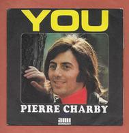 Disque Vinyle 45 Tours : PIERRE CHARBY :  You..Scan B  : Voir 2 Scans - Vinyles