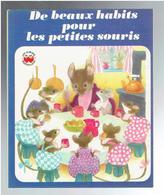 DE BEAUX HABITS POUR LES PETITES SOURIS 1971 EDITIONS GAUTIER LANGUEREAU LES ALBUMS MERVEILLEUX - Altri