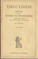 Thucydide - Histoire De La Guerre Du Péloponnèse -  Tome 1 & 2 - Éditions Classique Garnier 1948 Et 1950 - History