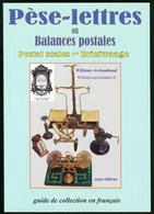 """""""Pèse-Lettres Ou Balances Postales"""", Catalogue Par W. Archambaud, 2010, Broché, état Neuf. - TB - Stamp Boxes"""