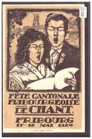FRIBOURG - FETE CANTONALE DE CHANT 1924 - TB - FR Fribourg