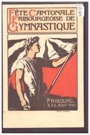 FRIBOURG - FETE CANTONALE DE GYMNASTIQUE 1910 - TB - FR Fribourg