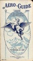 47 A - GUIDE - Aéroguide Pour Les Touristes De L'air - 1912 - Aéroplanes - Edition BLONDEL LA ROUGERY - Avión