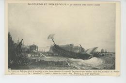 """NAPOLÉON ET SON EPOQUE - Le Voyage En Belgique Après Le Mariage - Le """"FRIEDLAND """" Lancé à ANVERS Le 2 Mai 1810 - Personnages Historiques"""