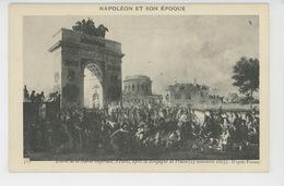 NAPOLÉON ET SON EPOQUE - Entrée De La Garde Impériale à PARIS Après La Campagne De Prusse (25 Novembre 1807) - Personnages Historiques