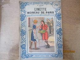 LINETTE MOINEAU DE PARIS  R.LAFFOND LE ROMAN DU JEUDI F.ROUFF EDITEUR PARIS 1937 - 1901-1940