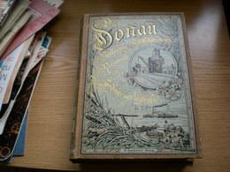 Die Donau Als Volkerweg Schiffahrtsstrasse Und Reiseroute Von A Schweiger Lerchenfeld  Wien Pest Leipzig 1896 950 Pages - Books, Magazines, Comics