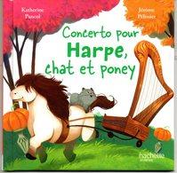 ENF-021 / Concerto Pour Harpe, Chat Et Poney / Hachette Jeunesse - Bücher, Zeitschriften, Comics