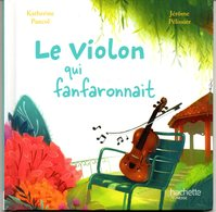 ENF-022 / Le Violon Qui Fanfaronnait / Hachette Jeunesse - Bücher, Zeitschriften, Comics