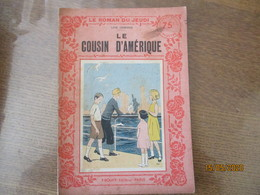 LE COUSIN D'AMERIQUE   LINE DEBERRE LE ROMAN DU JEUDI N°12 F.ROUFF EDITEUR PARIS 1934 - 1901-1940