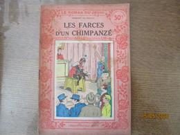 LES FARCES D'UN CHAMPANZE  EDMOND DE LANZAC  LE ROMAN DU JEUDI N°11 F.ROUFF EDITEUR PARIS 1934 - 1901-1940
