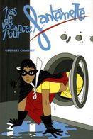 Pas De Vacances Pour Fantomette Georges Chaulet   +++TBE+++ LIVRAISON GRATUITE - Bücher, Zeitschriften, Comics