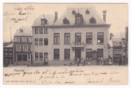 MARCHE EN FAMENNE - HOTEL DE VILLE - 1908 - Marche-en-Famenne