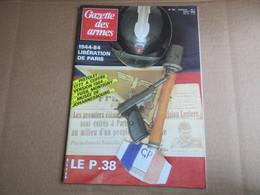 Gazette Des Armes / N° 132 Aout 1984 - Weapons